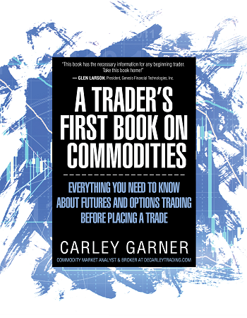 A Trader's First Book on Commodities: Everything you need to know about trading futures and options before placing a trade