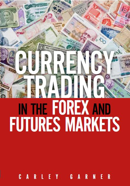 Currency Trading Book by Carley Garner